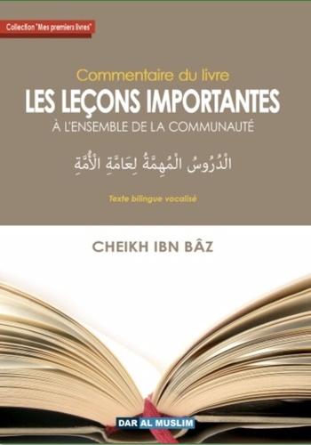 'Abd al-'Azîz Ibn 'Abdallâh Ibn Bâz - Commentaires du livre Leçons importantes.