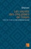 'Abd al-Wahhab Sharani - Les secrets des cinq piliers de l'islam.
