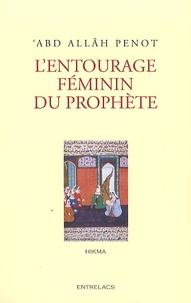 'ABD Allâh Penot - L'entourage féminin du prophète.