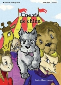& ag clemence Peyron - Une vie de chien.