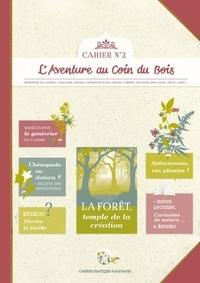 """""""calendula"""" Caroline et  Linaigrette - Cahiers pratiques & sauvages 2 : Cahier pratique & sauvage n°2 - La forêt, temple de la création."""