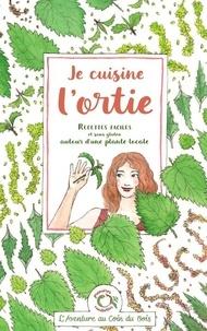 """""""calendula"""" Caroline et  Linaigrette - Je cuisine l'ortie - Recettes faciles et sans gluten autour d'une plante locale."""