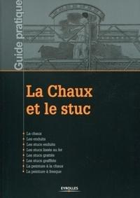 La Chaux et le stuc - (collectif) Ecole atelier de restauration |