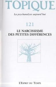 . Collectif - Topique n°121 - le narcissisme des petites differences.
