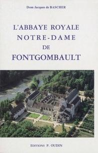 (de) jacques Bascher - L'abbaye royale Notre-Dame de Fontgombault.