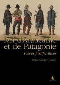 (de) orélie-antoine Tounens - Roi d'Araucanie et de Patagonie - Pièces justificatives.