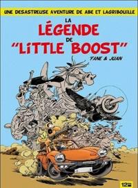"""'Fane - La légende de """"Little Boost"""" - Une désastreuse aventure de Abe et Lagribouille."""