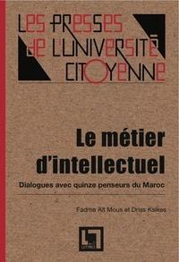 & ksikes ait Mous - Le métier d'intellectuel: dialogues avec quinze penseurs du Maroc.