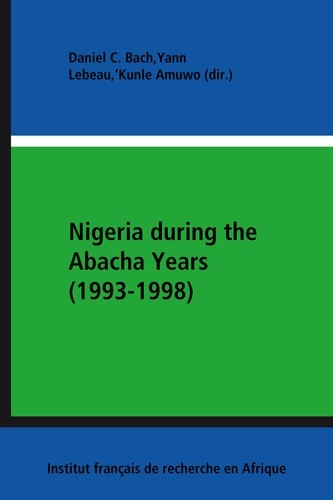 Nigeria during the Abacha Years (1993-1998). The Domestic and International Politics of Democratization
