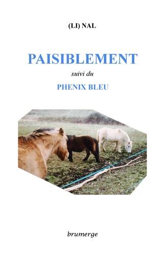 (Li) Nal - Paisiblement - Suivi du Phénix bleu.
