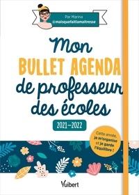 (maisquefaitlamaîtresse) Marina - Mon Bullet Agenda de professeur des écoles 2021/2022 - Cette année je m'organise et je garde l'équilibre ! 2021.