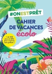 #onestprêt - Cahier de vacances écolo - + de 100 jeux et défis pour s'activer sans polluer !.