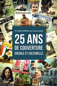 - Reflet de Société - 25 ans de couverture sociale et culturelle - Tome I - Un regard différent sur notre société.