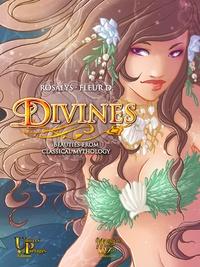 - Rosalys et Guillaume Lebigot - Divines, Beauties from classical mythology.