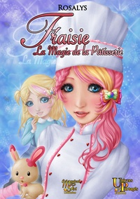 - Rosalys - Fraisie, la magie de la pâtisserie.