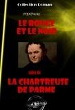 . Stendhal - Le rouge et le noir (suivi de La chartreuse de Parme) - édition intégrale.