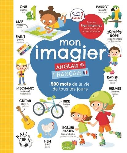 Mon Imagier Anglais Francais 500 Mots De La Vie De Tous Les Jours Album