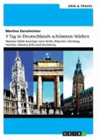 1 Tag in Deutschlands schönsten Städten - Martinas Städte-Kurztrips nach Berlin, München, Hamburg, Dresden, Münster, Köln und Heidelberg.