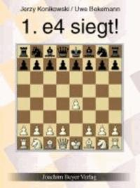 1. e4 siegt ! - Ein repertoire für Weiß.
