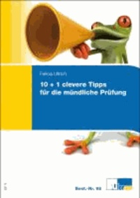10 + 1 clevere Tipps für die mündliche Prüfung - Der kleine Ratgeber im handlichen Hosentaschenformat.