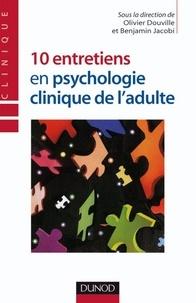 Olivier Douville - 10 entretiens en psychologie clinique de l'adulte.