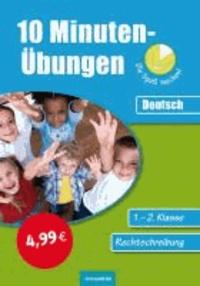 10-Minuten-Übungen / Deutsch Rechtschreiben 1./2. Klasse.