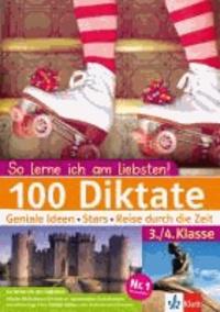100 Diktate 3./4. Klasse - Geniale Ideen, Stars, Reisen durch die Zeit.