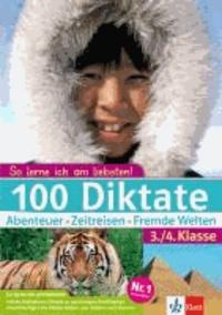 100 Diktate Abenteuer - Zeitreisen - Fremde Welten. 3./4. Klasse.