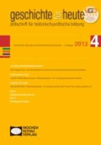 100 Jahre Geschichtslehrerverband - Geschichte für heute 4/2013.
