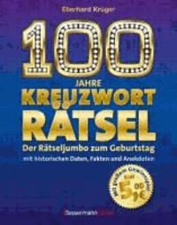 100 Jahre Kreuzworträtsel - Der Rätseljumbo zum Geburtstag.