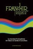 100 NONS - Franchir l'espace - la musique francophone de l'ouest et du Nord canadiens.