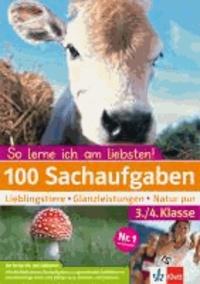 100 Sachaufgaben 3./4. Klasse - Lieblingstiere - Glanzleistungen - Natur pur.