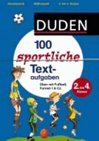 100 sportliche Textaufgaben 2. bis 4. Klasse - Üben mit Fußball, Formel 1 & Co.