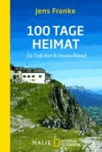100 Tage Heimat - Zu Fuß durch Deutschland.