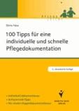 100 Tipps für eine individuelle und schnelle Pflegedokumentation - Individuell dokumentieren. Zeitsparende Tipps. Nie wieder Doppeldokumentation.