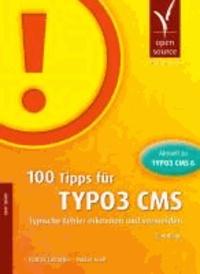 100 Tipps für TYPO3 CMS - Typische Fehler erkennen und vermeiden.