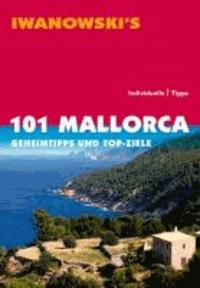 101 Mallorca - Geheimtipps und Top-Ziele.