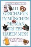 111 Geschäfte in München, die man gesehen haben muss.