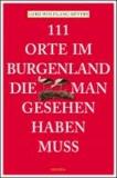 111 Orte im Burgenland, die man gesehen haben muss.