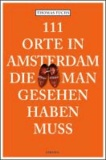 111 Orte in Amsterdam, die man gesehen haben muss.