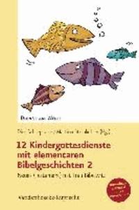 12 Kindergottesdienste mit elementaren Bibelgeschichten 2 - Neues (Testament) mit Frau Bibelwitz.