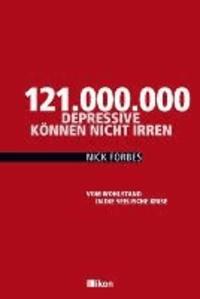 121.000.000 Depressive können nicht irren - Vom Wohlstand in die seelische Krise.