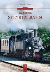 125 Jahre Steyrtalbahn.