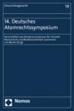 14. Deutsches Atomrechtssymposium - Veranstaltet vom Bundesministerium für Umwelt, Naturschutz und Reaktorsicherheit zusammen mit Martin Burgi.