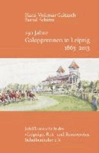 """150 Jahre Galopprennen in Leipzig 1863-2013 - Jubiläumsschrift des """"Leipziger Reit- und Rennvereins Scheibenholz"""" e.V.."""