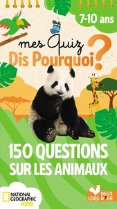 Collectif - 150 questions sur les animaux - National Geographic.