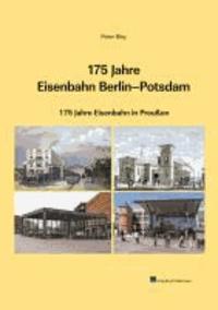 175 Jahre Eisenbahn Berlin-Potsdam - 175 Jahre Eisenbahn in Preußen.
