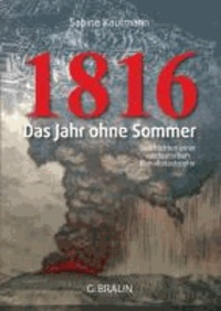 1816 - Das Jahr ohne Sommer.