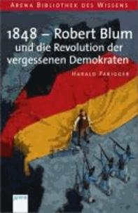 1848 - Robert Blum und die Revolution der vergessenen Demokraten - Lebendige Geschichte.