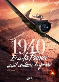 Jean-Pierre Pécau - 1940 Et si la France avait continué la guerre T02 - Le Sursaut.